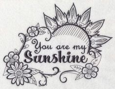 Machine Embroidery Designs at Embroidery Library! - You Are My Sunshine Tribal Tattoos, Tattoos Skull, Mom Tattoos, Future Tattoos, Tattoo You, Body Art Tattoos, Tatoos, Mom Daughter Tattoos, Tattoos For Daughters