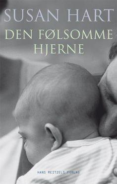 Læs om Den følsomme hjerne - hjernens udvikling gennem tilknytning og samhørighedsbånd. Udgivet af Hans Reitzels. Bogens ISBN er 9788741253428, køb den her What To Read, My Books, Coaching, Parents, Barn, Reading, Children, Kgi, Mindful