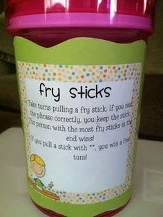 Fry sticks- Fry phrases-  pick a stick, read the phrase correctly, you get to keep the stick. If wrong, it goes back into the container.  TOo CuTe!