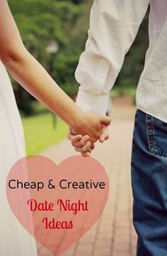 Cheap & Creative Date Night Ideas - I promise you will not have heard or done at least half of these!!