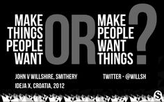 Smithery: Make things people want or make people want things