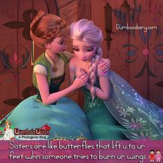 Wish mine would thanks narcissist dil you just suck in life cause you have no sister and think everything is yours. back off you entitled bitch. Frozen Sister Quotes, Brother Sister Love Quotes, Sister Quotes Funny, Sister Day, Beautiful Disney Quotes, Cute Disney Quotes, Disney Princess Quotes, Girly Quotes, Friendship Images