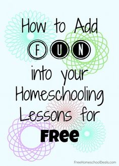 How to Add Fun into Your Homeschool Lessons for Free