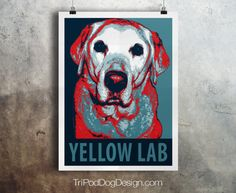 Yellow Lab - Pop Art - Customizable - Political Poster Parody - Digital Download Printable