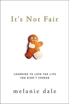 It's Not Fair: Learning to Love the Life You Didn't Choose, http://www.amazon.com/dp/0310342147/ref=cm_sw_r_pi_awdm_x_pkgTxb6ZJ0NAK
