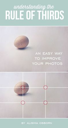 one of the easiest ways to improve your photography is to apply the rule of thirds when shooting