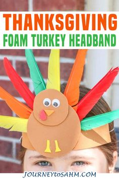 A fun Thanksgiving Turkey Headband that's easy to make and fun for the kids to wear around! Thanksgiving is right around the corner and what better way to get the kids to celebrate than to make this foam turkey headband together? Even the little ones as young as 2 years old can make put this simple Thanksgiving headband together with some guidance and support! | Journey to SAHM @journeytosahm #thanksgivingcraftsforkids #toddlerthanksgivingcrafts #funthanksgivingcrafts #journeytosahm Thanksgiving Crafts For Toddlers, Thanksgiving Turkey, Thanksgiving Decorations, Stem Projects For Kids, Crafts For Kids, Parenting Toddlers, Parenting Hacks, Toddler Crafts, Toddler Activities