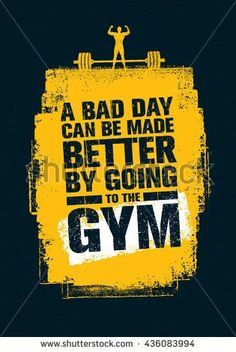 A Bad Day Can Be Made Better By Going To The Gym. Workout and Fitness Gym Motivation Quote. Creative Vector Typography Grunge Poster Concept. - stock vector