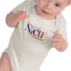 NICU (neo-natal intensive care unit) graduate onesie.  I wish Children's Hospital had these when River was finally sent home.  So cute!