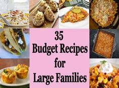 35 Budget Recipes for Large Families - One Acre Farming