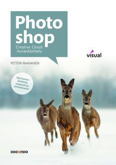 Photoshop Creative Cloud -kuvankäsittely. Tekijä: Petteri Paananen.