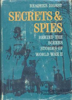 Secrets & Spies by The Reader's Digest and Paul Calle, Gu... https://www.amazon.com/dp/B000ALMJA8/ref=cm_sw_r_pi_dp_x_z9MeybHBQ521Y