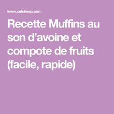 Recette Muffins au son d'avoine et compote de fruits (facile, rapide)