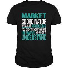 MARKET COORDINATOR T-Shirts, Hoodies. SHOPPING NOW ==► https://www.sunfrog.com/LifeStyle/MARKET-COORDINATOR-133411607-Black-Guys.html?id=41382