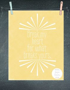 Joy's Hope: Break my heart (free printable).