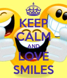 KEEP CALM AND LOVE SMILES