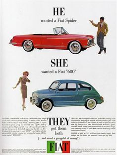 Fiat 600 and Fiat Spider Ad Fiat 600, Maserati, Bugatti, 1960s Advertising, Vintage Advertisements, Vintage Ads, Print Advertising, Vintage Trucks, Vintage Posters