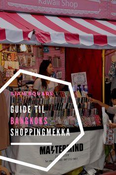 Siam Square er Bangkoks shoppingmekka. Læs om bydelen her og få tips til shopping og restauranter.