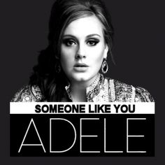 someone like you is my favorite song ever!!!!!!!!!!!!!!