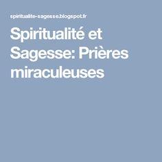 Spiritualité et Sagesse: Prières miraculeuses