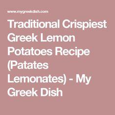 Traditional Crispiest Greek Lemon Potatoes Recipe (Patates Lemonates) - My Greek Dish