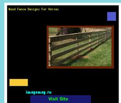 Wood Fence Designs For Horses 143041 - The Best Image Search
