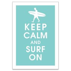 Items similar to Keep Calm and SURF ON (surfer boy) - Art Print (Featured in Oceanic Blue) Keep Calm Art Prints and Posters on Etsy Ocd, Keep Calm And Drink, Keep Calm Quotes, Thing 1, Modern Bathroom Design, Bathroom Interior, Bathroom Designs, Surfs Up, Are You Happy