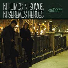Alondra Galopa: Ni fuimos, ni Somos, ni Seremos Héroes - cover artwork