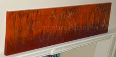 Autumn Rising  Artist: Christie Noel  Recycled Door, wall plaster, acrylic paint, candle wax, coffee grounds, clear varnish