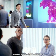 """""""Why are you doing that? We're standing right here"""" - Kara, James and Winn #Supergirl"""