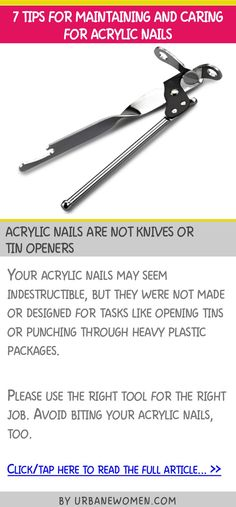 7 tips for maintaining and caring for acrylic nails - Acrylic nails are not knives or tin openers