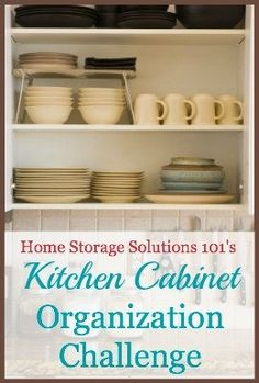 Step by step instructions for kitchen cabinet organization and kitchen drawer organization, as part of the 52 Week Organized Home Challenge on Home Storage Solutions 101.