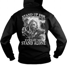 I Love STAND UP FOR EVEN IF YOU STAND ALONE T shirts