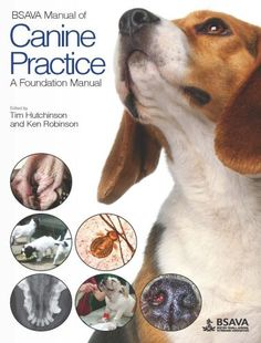 BSAVA Manual of Canine Practice: A Foundation Manual (BSAVA British Small Animal Veterinary Association) by Tim Hutchinson Authored by veterinarians with Ken Robinson, Vet Med, Dog Insurance, Aggressive Dog, Fiction And Nonfiction, Price Book, Dog Friends, Labrador Retriever, Books Online