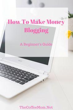 How to make money blogging. Make money blogging for beginners.