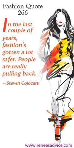 Read the Daily #FashionQuotes #266 reneesadvice.com