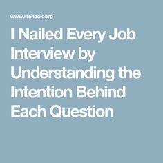 I Nailed Every Job Interview by Understanding the Intention Behind Each Question
