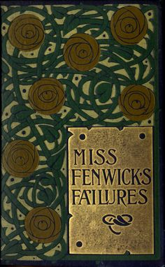 Miss Fenwick's Failures.  Book cover design by Talwin Morris (1865-1911)