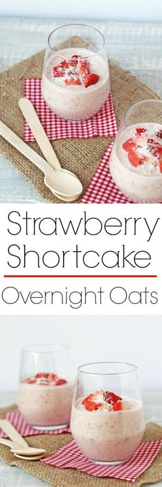 Strawberry Shortcake Overnight Oats Recipe. A delicious and easy overnight oats recipe the whole family will love!