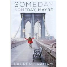 Someday, Someday, Maybe: A Novel Lauren Graham's Debut Novel!!!! Can't wait till April 30th to read it!!