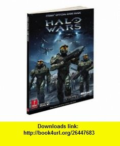 Halo Wars Prima Official Game Guide (Prima Official Game Guides) (9780761561811) David Hodgson , ISBN-10: 0761561811  , ISBN-13: 978-0761561811 ,  , tutorials , pdf , ebook , torrent , downloads , rapidshare , filesonic , hotfile , megaupload , fileserve