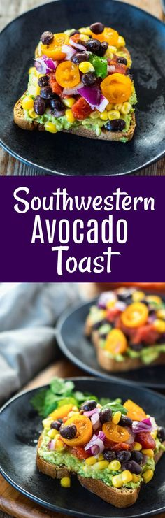 Southwestern Avocado Toast takes avocado toasts to the next level. Imagine your toast topped with all the delicious flavors of buttery avocado, Southwest flavored black beans, sweet corn, red onions, salsa. This super easy loaded avocado toast is perfect for breakfast, lunch or dinner. #avocadotoast #vegan #glutenfree #avocado