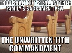 "Mormon problems.... Probably all religions!! hahaha!!! This dates way back (Mormons never did this) to when people would pay ""pew rent"". The church would get the money but you could ALWAYS have your seat!! Mormon Quotes, Lds Mormon, Mormon Humor, Lds Quotes, Funny Quotes, Church Memes, Church Humor, Lds Church, Lds Memes"