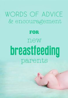 words of advice for new breastfeeding parents. breastfeeding advice. breastfeeding a newborn. #breastfeeding #breastfeedingadvice