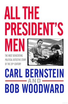 All the President's Men - Bob Woodward, Carl Bernstein - Google Books
