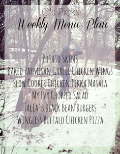 Menu Plan for the first week of February. Potato Skins, Baked Parmesan Chicken Wings, Slow Cooker Chicken Tikka Masala, My Ivy Chopped Salad, Talia's Black Bean Burgers, Wingless Buffalo Chicken Pizza- A Life From Scratch.
