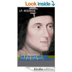 Tales of the White Boar: Short Stories and Poems About Richard III - Kindle edition by J.P. Reedman. Children Kindle eBooks @ Amazon.com.