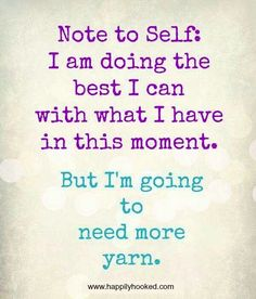 Yes! Always more yarn!!                                                                                                                                                                                 More