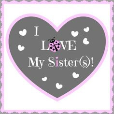 I love my sisters Best Friends Sister, Love My Sister, Sister Keeper, Four Sisters, Little Sisters, Sisters Forever, Sisters In Christ, Sister Quotes, Friend Quotes