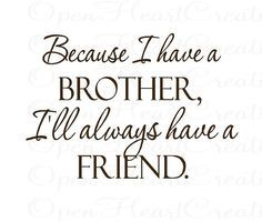 17 I Love My Brother Quotes – True Simple Famous Quotes – The Shinning Humor. - 17 I Love My Brother Quotes – True Simple Famous Quotes – The Shinning Humor 17 I Love My Brot - Love My Brother Quotes, Brother Birthday Quotes, Sister Quotes Funny, Brother And Sister Love, Father Daughter Quotes, Funny Sister, Brother Brother, Nephew Quotes, Brother Sayings